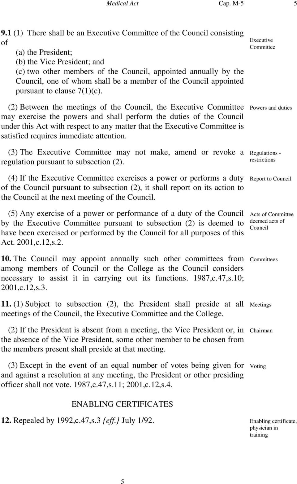 whom shall be a member of the Council appointed pursuant to clause 7(1)(c).