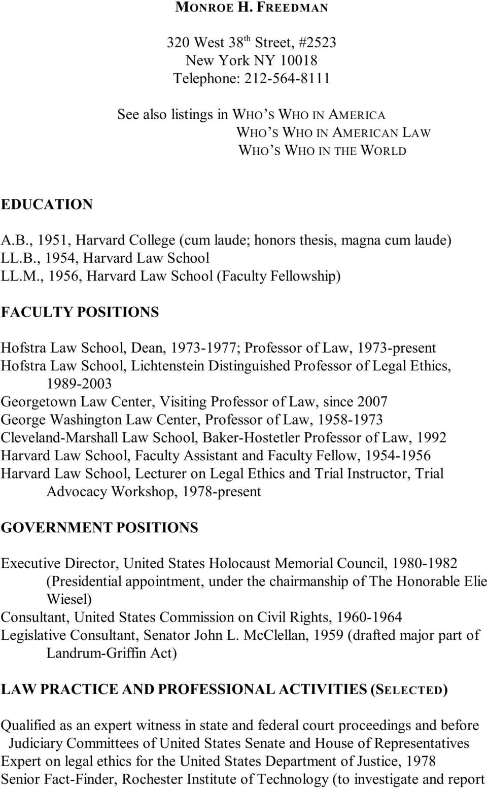 , 1956, Harvard Law School (Faculty Fellowship) FACULTY POSITIONS Hofstra Law School, Dean, 1973-1977; Professor of Law, 1973-present Hofstra Law School, Lichtenstein Distinguished Professor of Legal