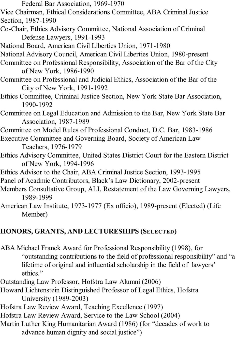 Association of the Bar of the City of New York, 1986-1990 Committee on Professional and Judicial Ethics, Association of the Bar of the City of New York, 1991-1992 Ethics Committee, Criminal Justice