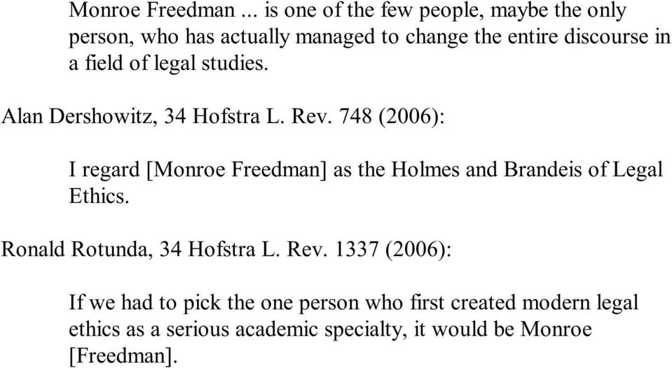 field of legal studies. Alan Dershowitz, 34 Hofstra L. Rev.