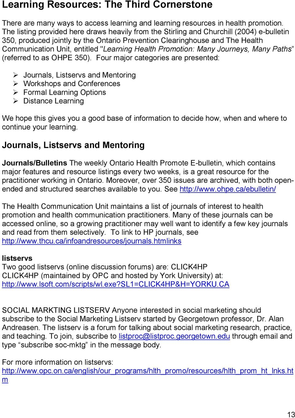 """Learning Health Promotion: Many Journeys, Many Paths (referred to as OHPE 350)."