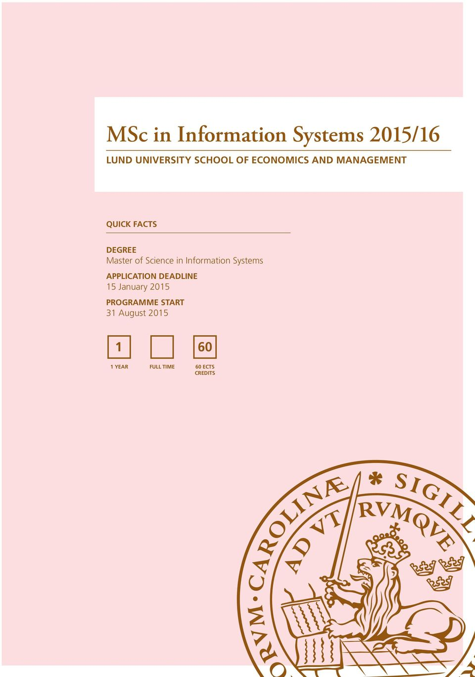 in Information Systems APPLICATION DEADLINE 15 January 2015