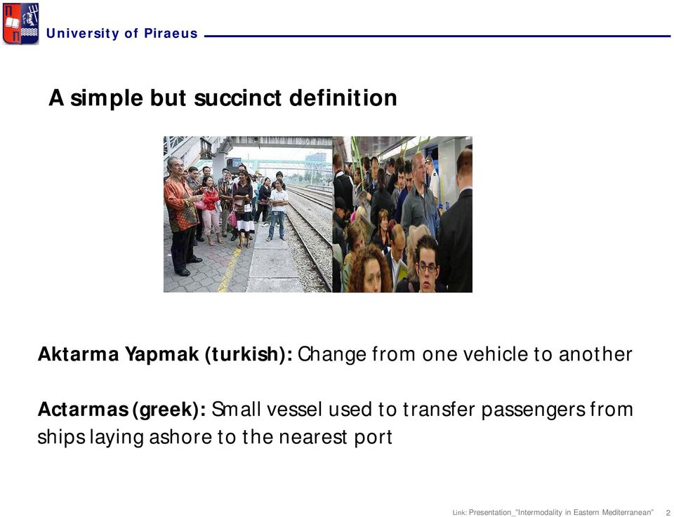 Actarmas (greek): Small vessel used to transfer