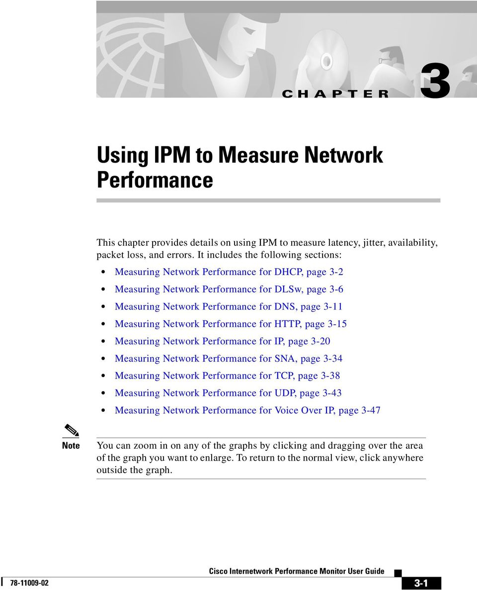 Network Performance for HTTP, page 3-15 Measuring Network Performance for IP, page 3-20 Measuring Network Performance for SNA, page 3-34 Measuring Network Performance for TCP, page 3-38 Measuring