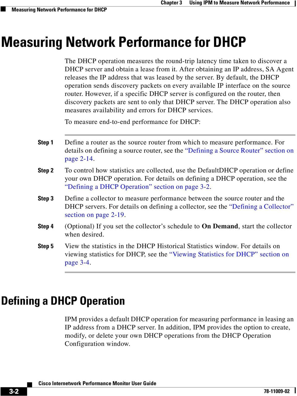 By default, the DHCP operation sends discovery packets on every available IP interface on the source router.