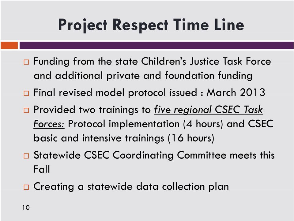 regional CSEC Task Forces: Protocol implementation (4 hours) and CSEC basic and intensive trainings (16
