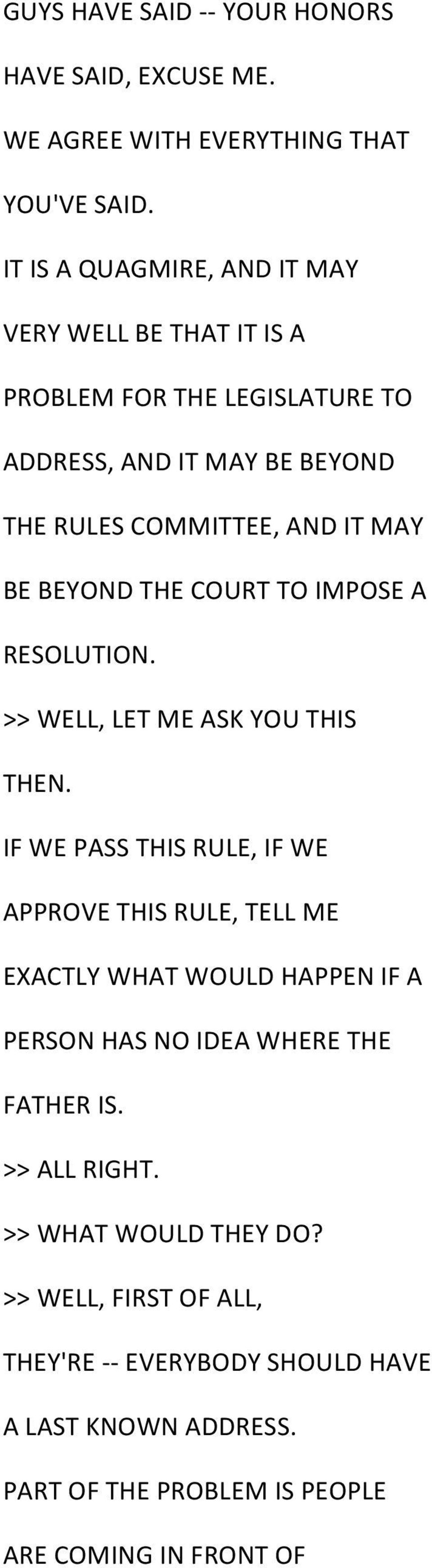 BEYOND THE COURT TO IMPOSE A RESOLUTION. >> WELL, LET ME ASK YOU THIS THEN.