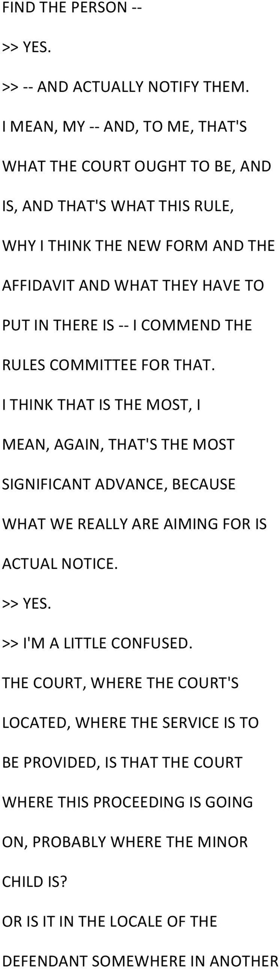THERE IS - - I COMMEND THE RULES COMMITTEE FOR THAT.