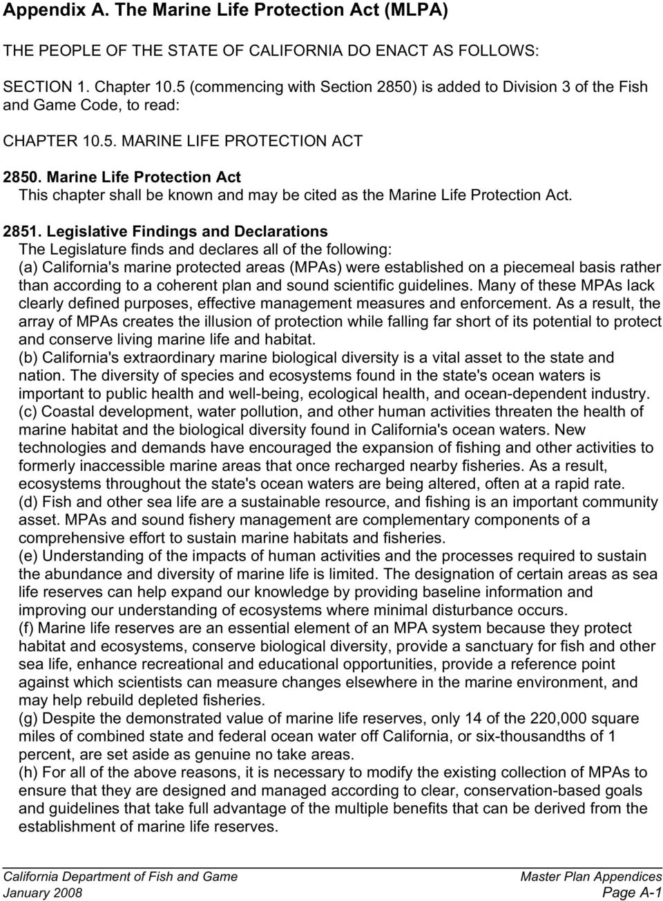 Marine Life Protection Act This chapter shall be known and may be cited as the Marine Life Protection Act. 2851.