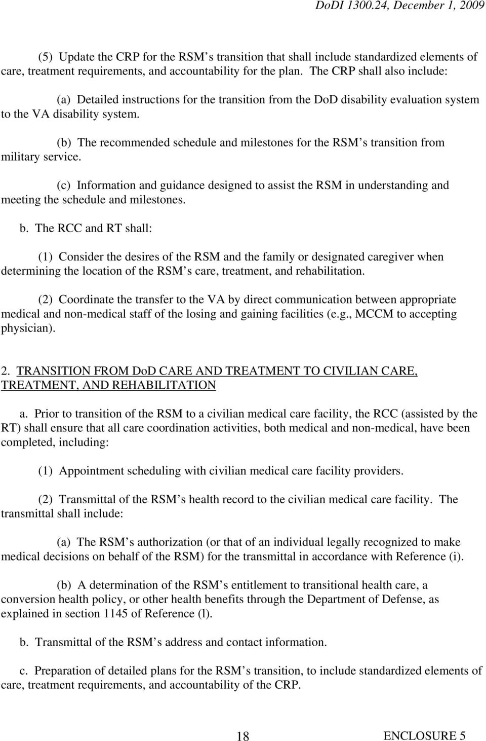 (b) The recommended schedule and milestones for the RSM s transition from military service.