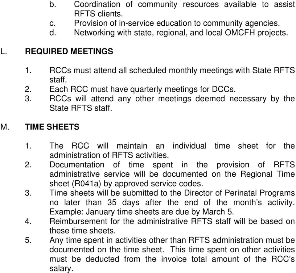 RCCs will attend any other meetings deemed necessary by the State RFTS staff. M. TIME SHEETS 1. The RCC will maintain an individual time sheet for the administration of RFTS activities. 2.