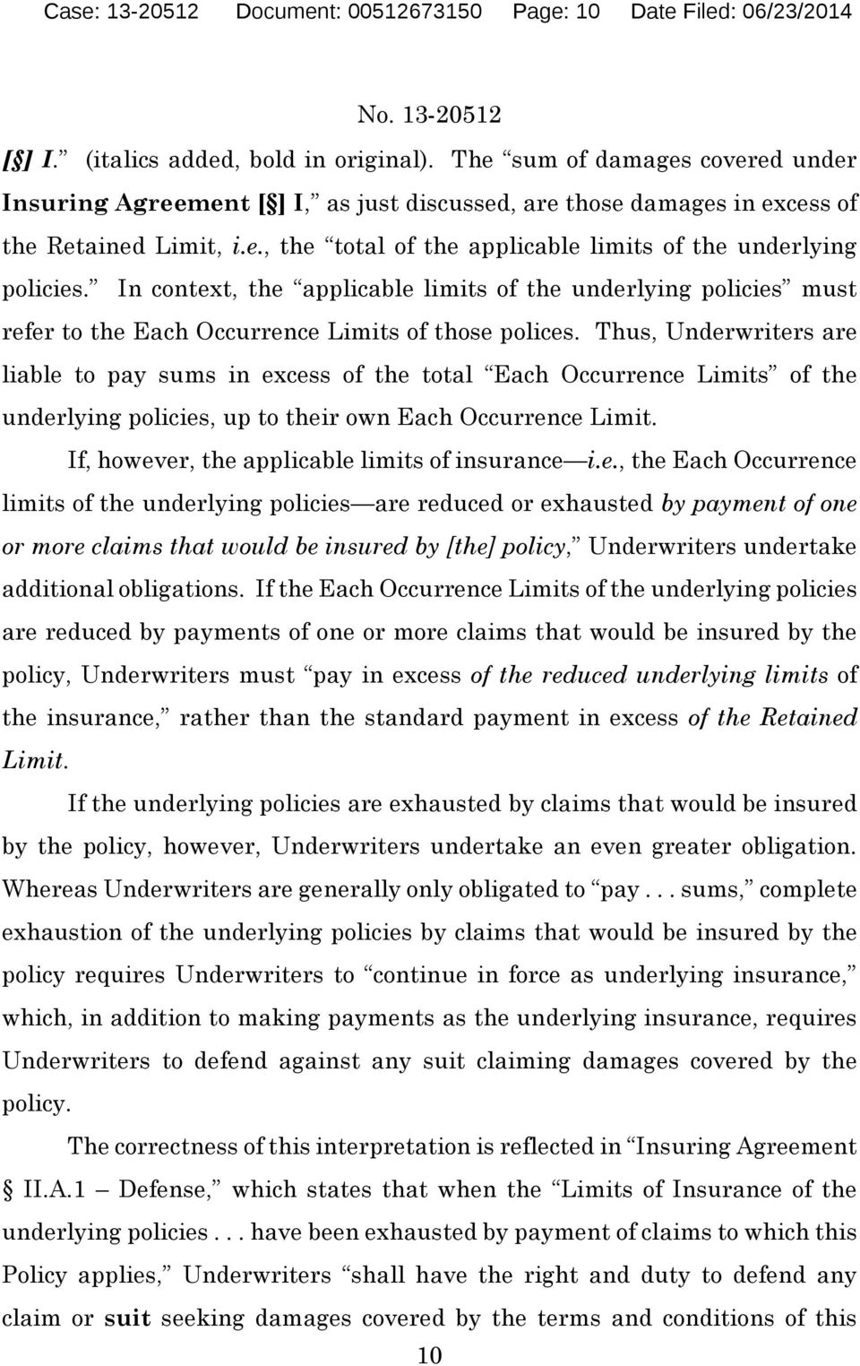 In context, the applicable limits of the underlying policies must refer to the Each Occurrence Limits of those polices.