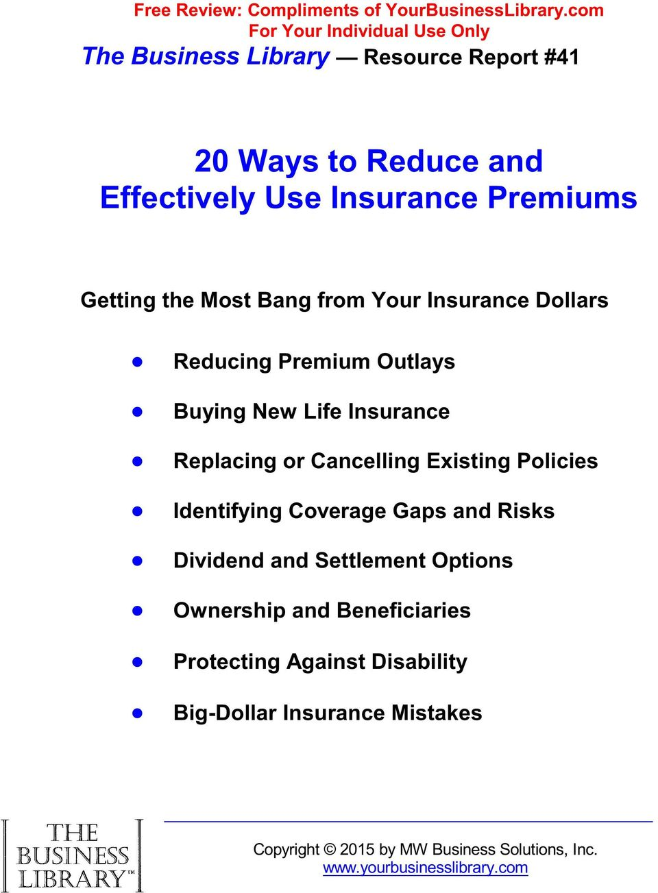 Getting the Most Bang from Your Insurance Dollars Reducing Premium Outlays Buying New Life Insurance Replacing or Cancelling Existing
