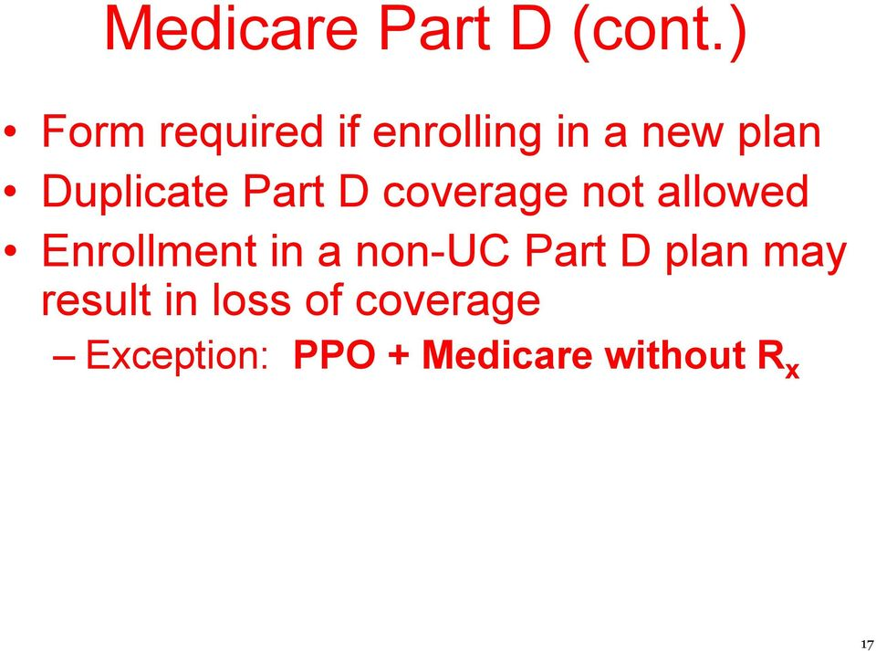 Part D coverage not allowed Enrollment in a non-uc