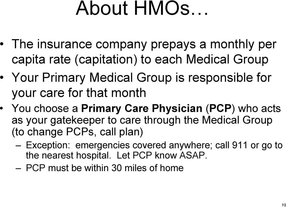 who acts as your gatekeeper to care through the Medical Group (to change PCPs, call plan) Exception:
