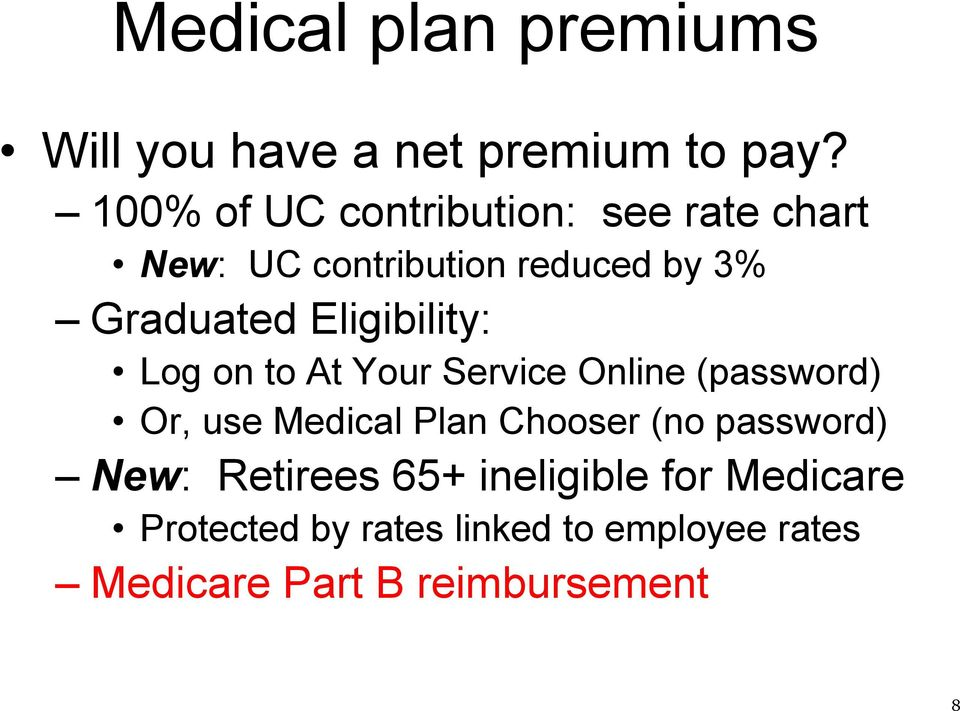 Eligibility: Log on to At Your Service Online (password) Or, use Medical Plan Chooser (no