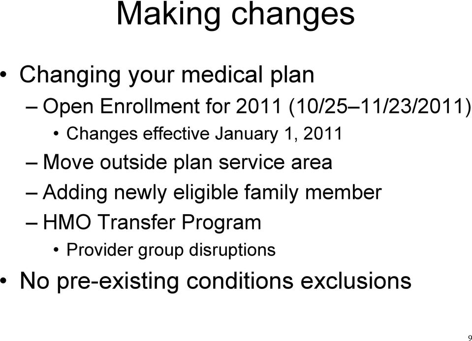 plan service area Adding newly eligible family member HMO Transfer