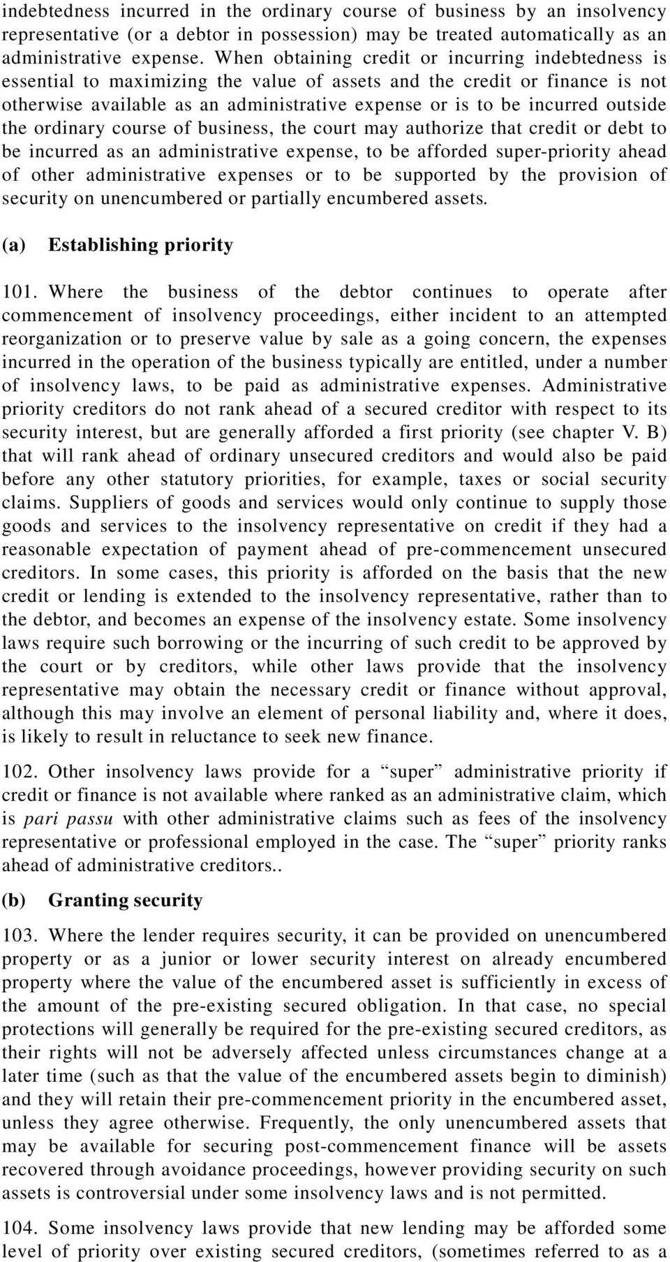 outside the ordinary course of business, the court may authorize that credit or debt to be incurred as an administrative expense, to be afforded super-priority ahead of other administrative expenses