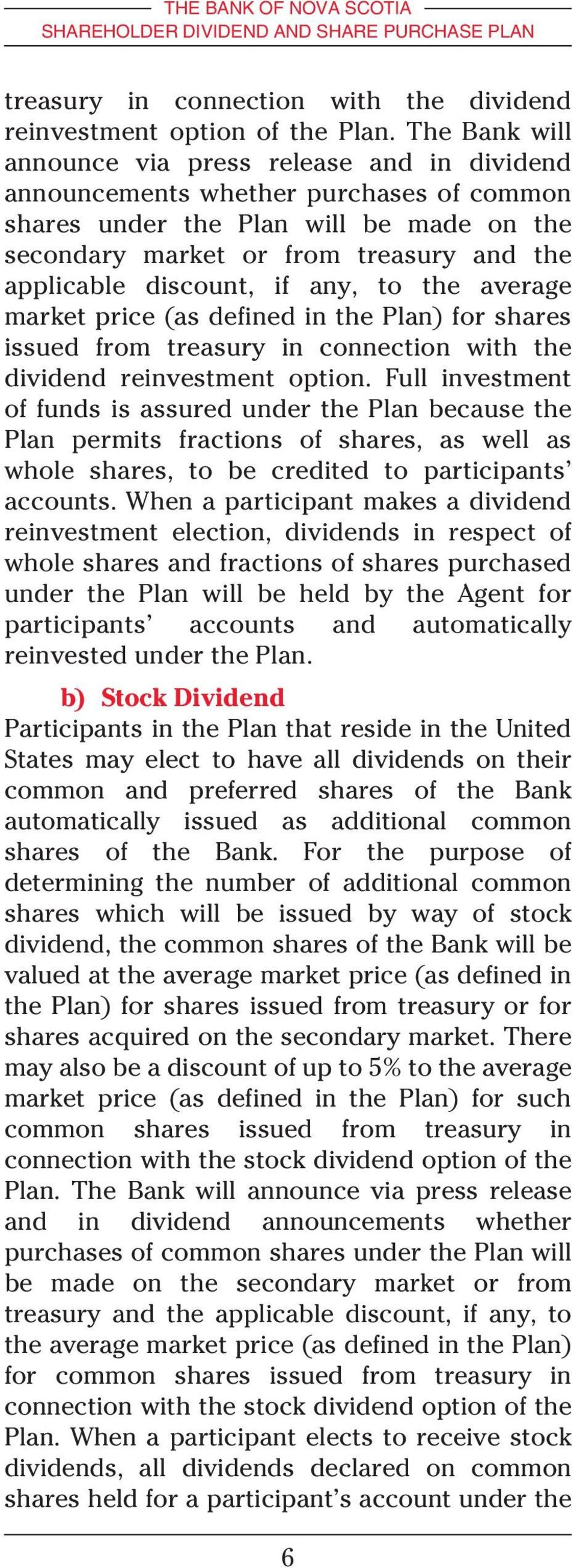 discount, if any, to the average market price (as defined in the Plan) for shares issued from treasury in connection with the dividend reinvestment option.