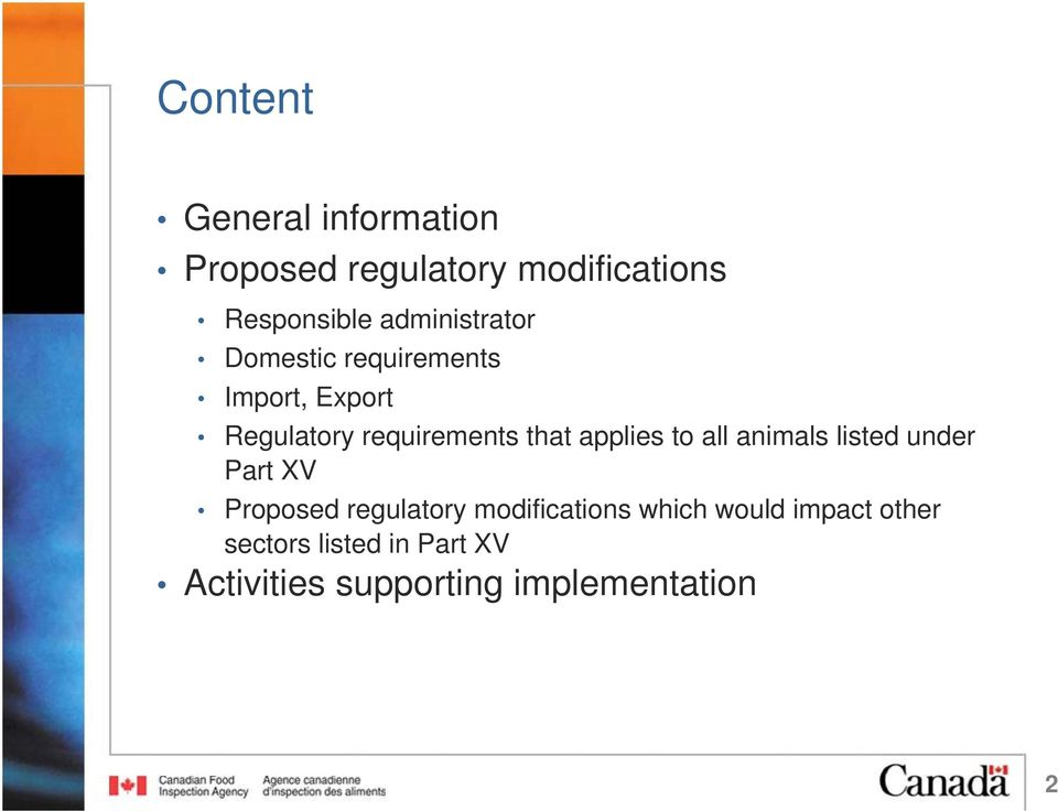 applies to all animals listed under Part XV Proposed regulatory modifications