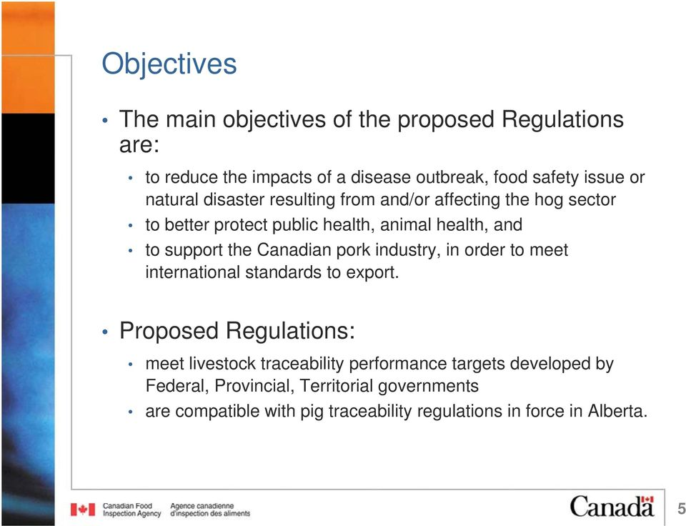 Canadian pork industry, in order to meet international standards to export.