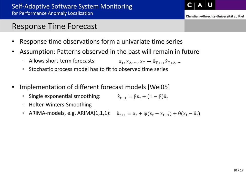 model has to fit to observed time series Implementation of different forecast models [Wei05] Single