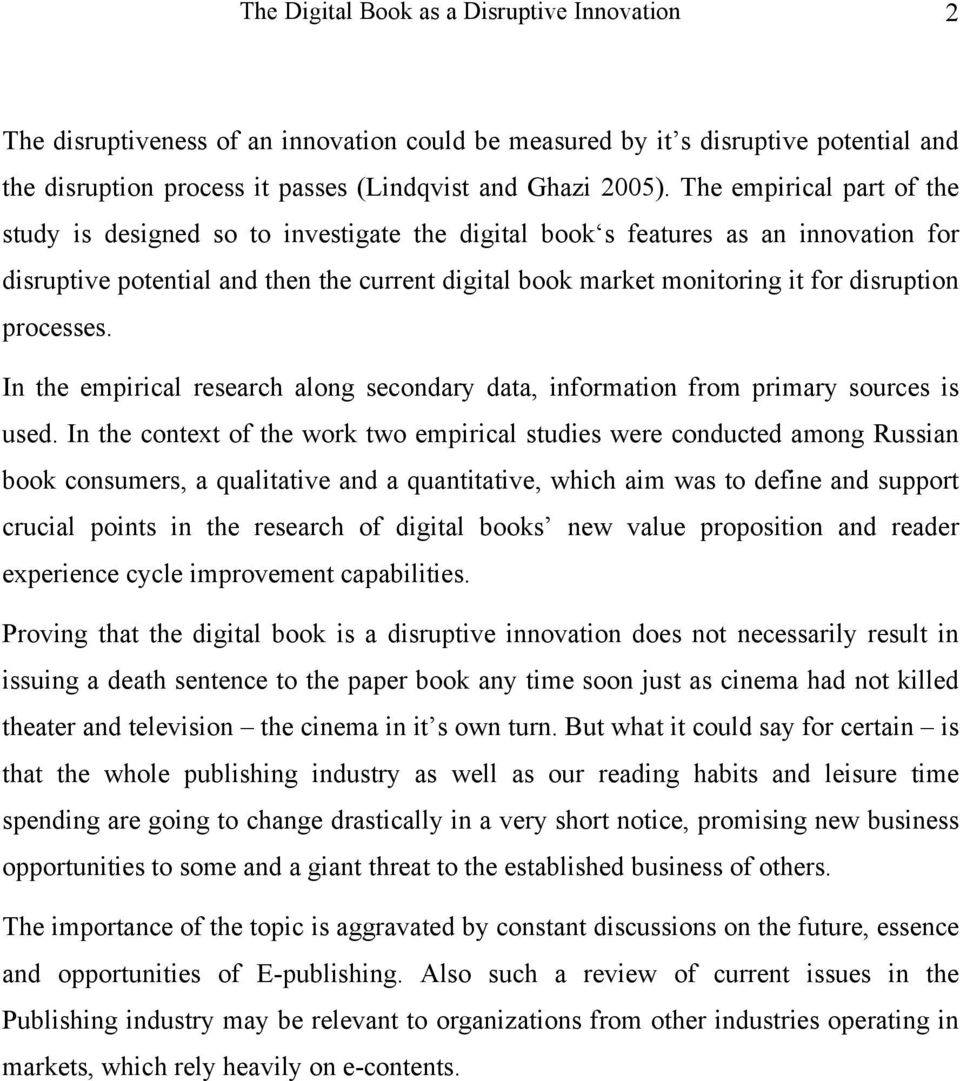 disruption processes. In the empirical research along secondary data, information from primary sources is used.