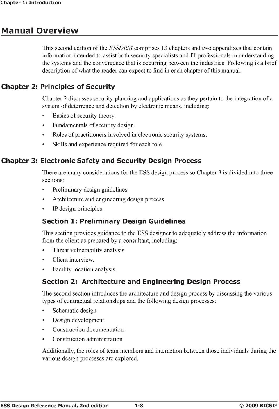 Chapter 2: Principles of Security Chapter 2 discusses security planning and applications as they pertain to the integration of a system of deterrence and detection by electronic means, including: