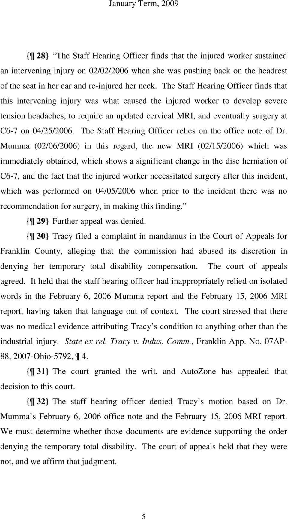 on 04/25/2006. The Staff Hearing Officer relies on the office note of Dr.