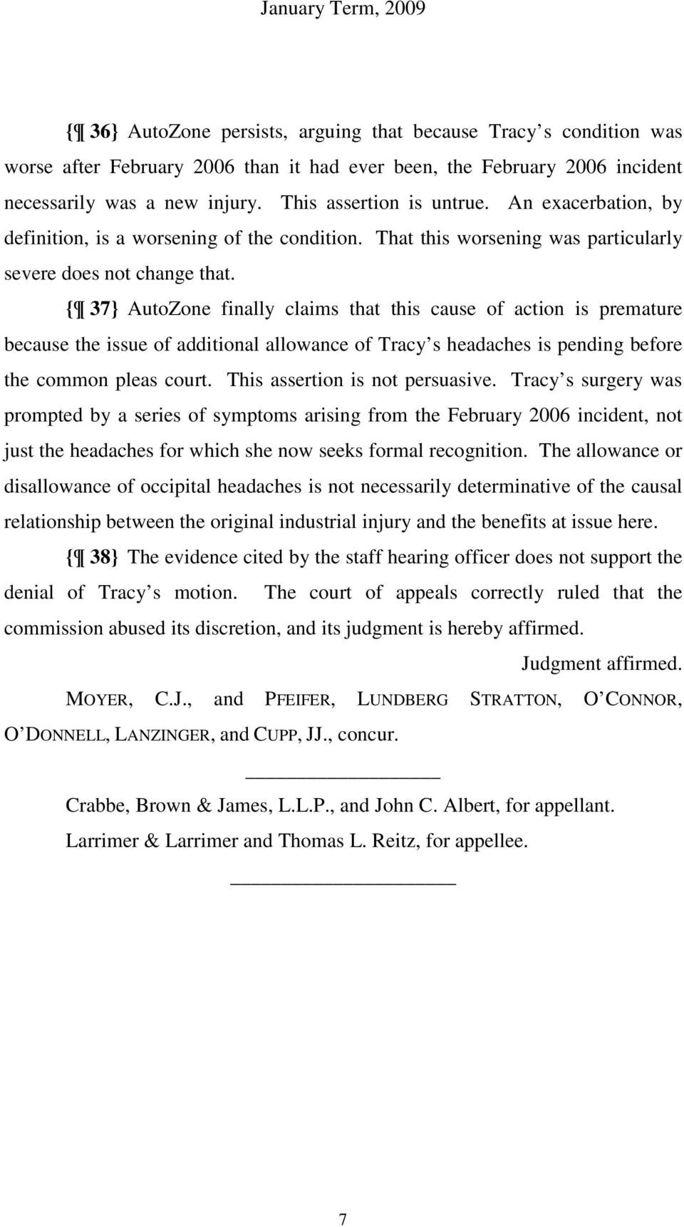 { 37} AutoZone finally claims that this cause of action is premature because the issue of additional allowance of Tracy s headaches is pending before the common pleas court.