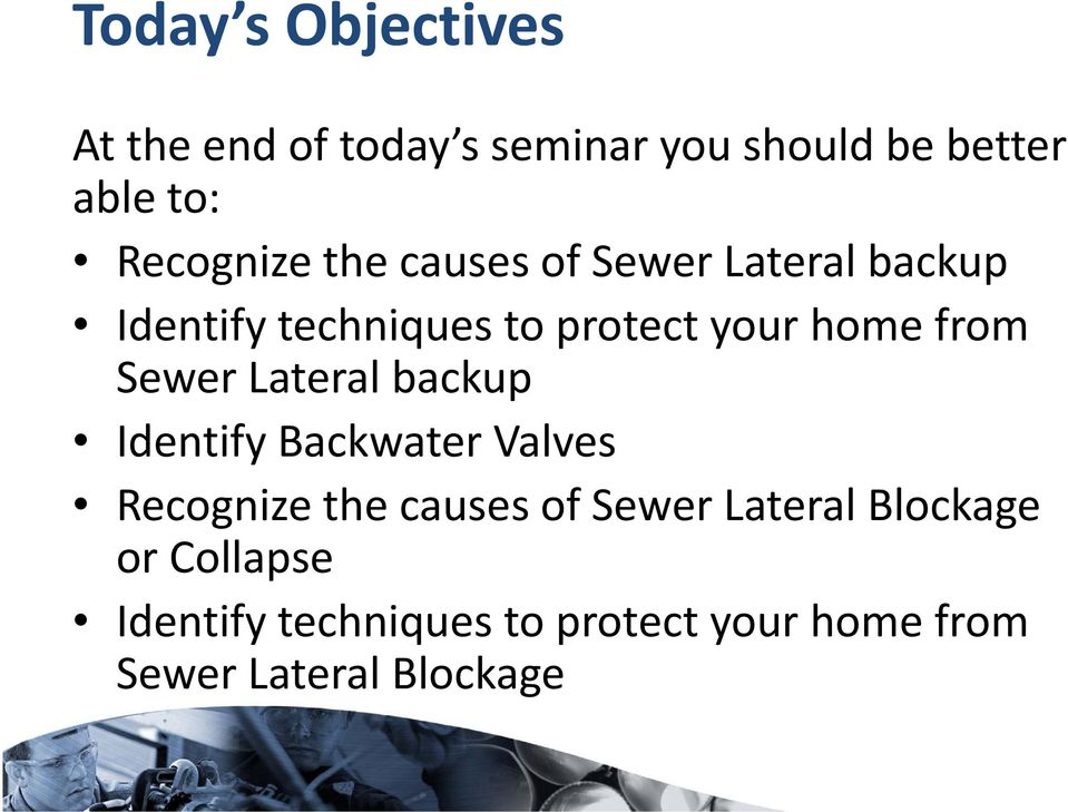 home from Sewer Lateral backup IdentifyBackwater Valves Recognize the causes of Sewer