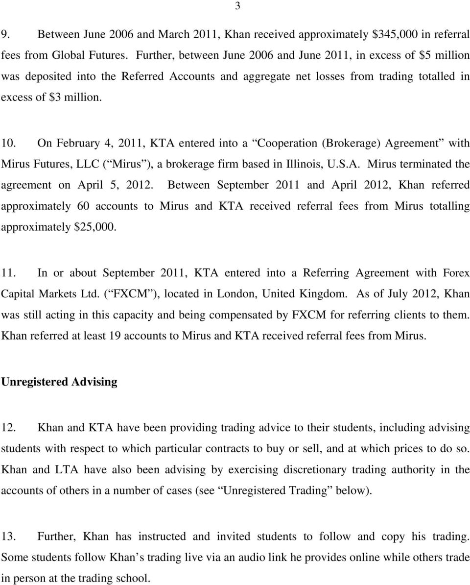 On February 4, 2011, KTA entered into a Cooperation (Brokerage) Agreement with Mirus Futures, LLC ( Mirus ), a brokerage firm based in Illinois, U.S.A. Mirus terminated the agreement on April 5, 2012.