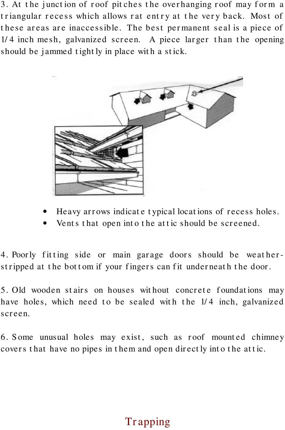 Heavy arrows indicate typical locations of recess holes. Vents that open into the attic should be screened. 4.