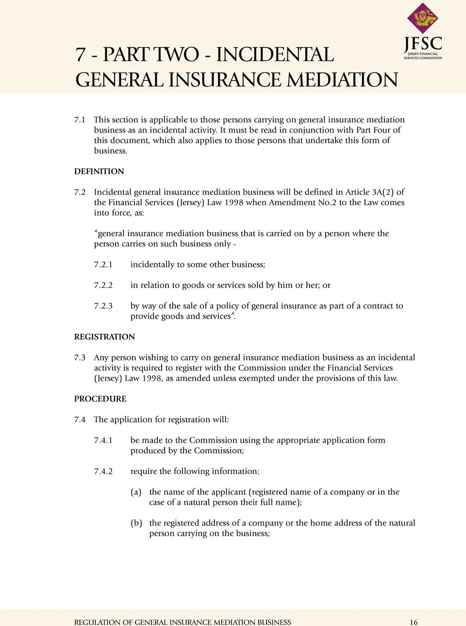 2 Incidental general insurance mediation business will be defined in Article 3A(2) of the Financial Services (Jersey) Law 1998 when Amendment No.