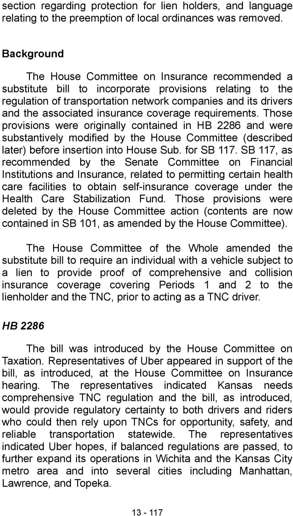 insurance coverage requirements. Those provisions were originally contained in HB 2286 and were substantively modified by the House Committee (described later) before insertion into House Sub.