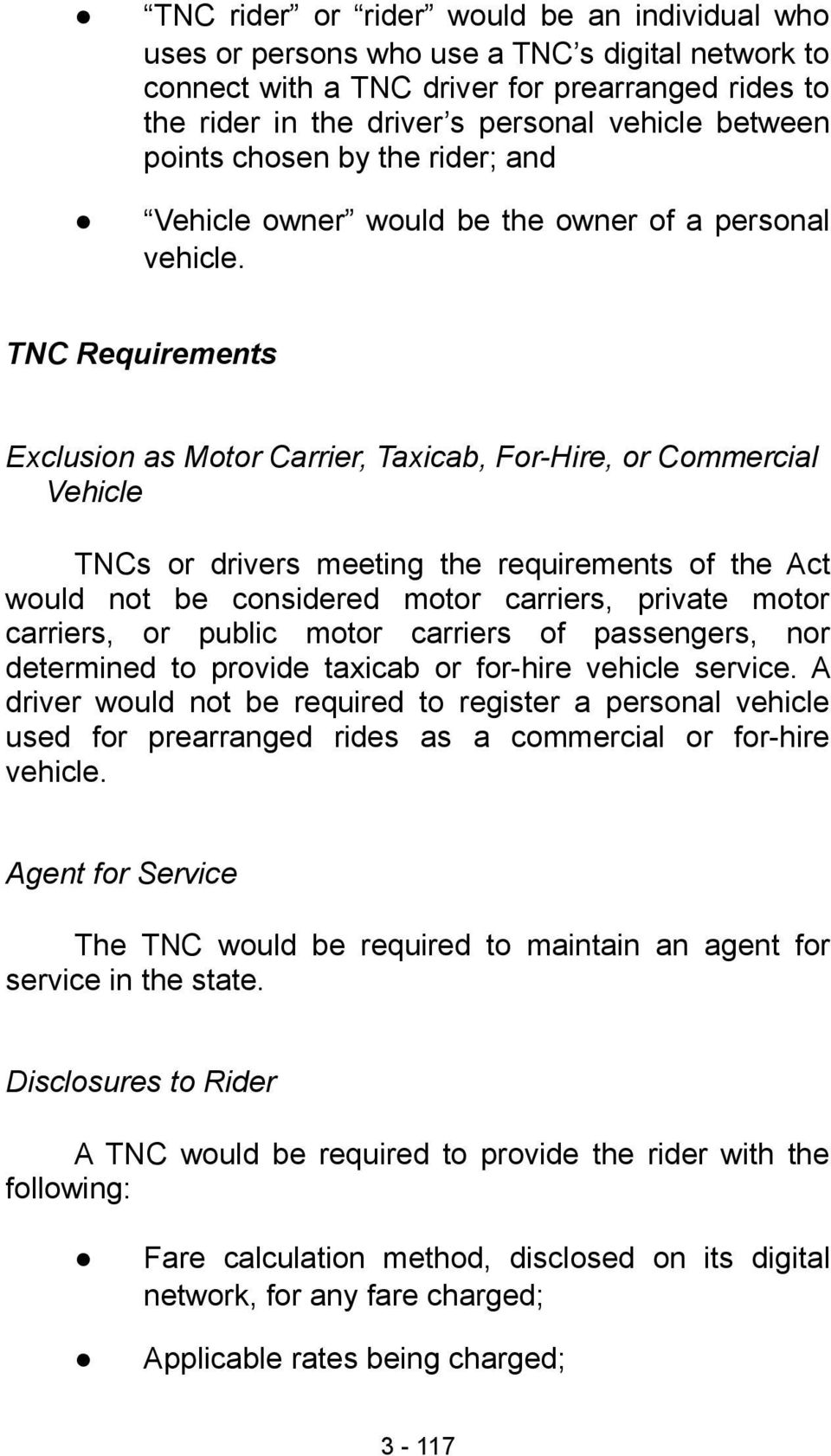 TNC Requirements Exclusion as Motor Carrier, Taxicab, For-Hire, or Commercial Vehicle TNCs or drivers meeting the requirements of the Act would not be considered motor carriers, private motor