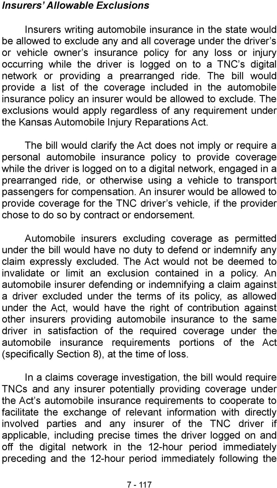 The bill would provide a list of the coverage included in the automobile insurance policy an insurer would be allowed to exclude.