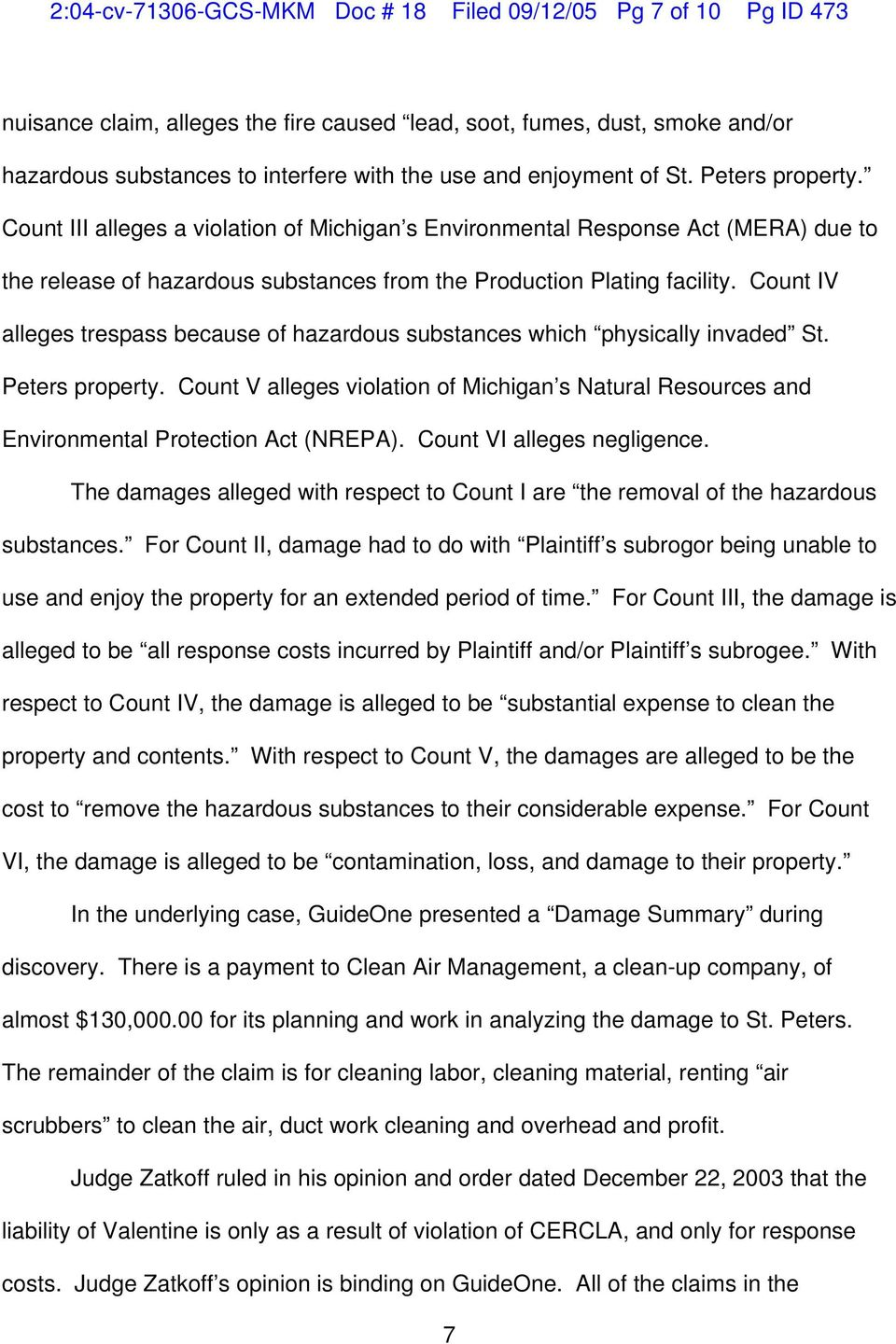 Count IV alleges trespass because of hazardous substances which physically invaded St. Peters property.
