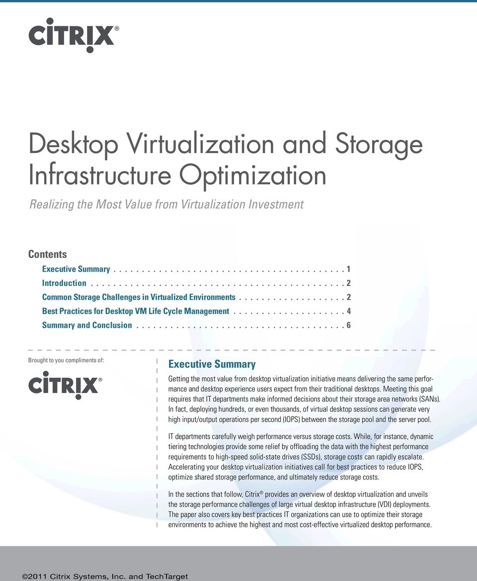 .................................... 6 Brought to you compliments of: Executive Summary Getting the most value from desktop virtualization initiative means delivering the same performance and desktop