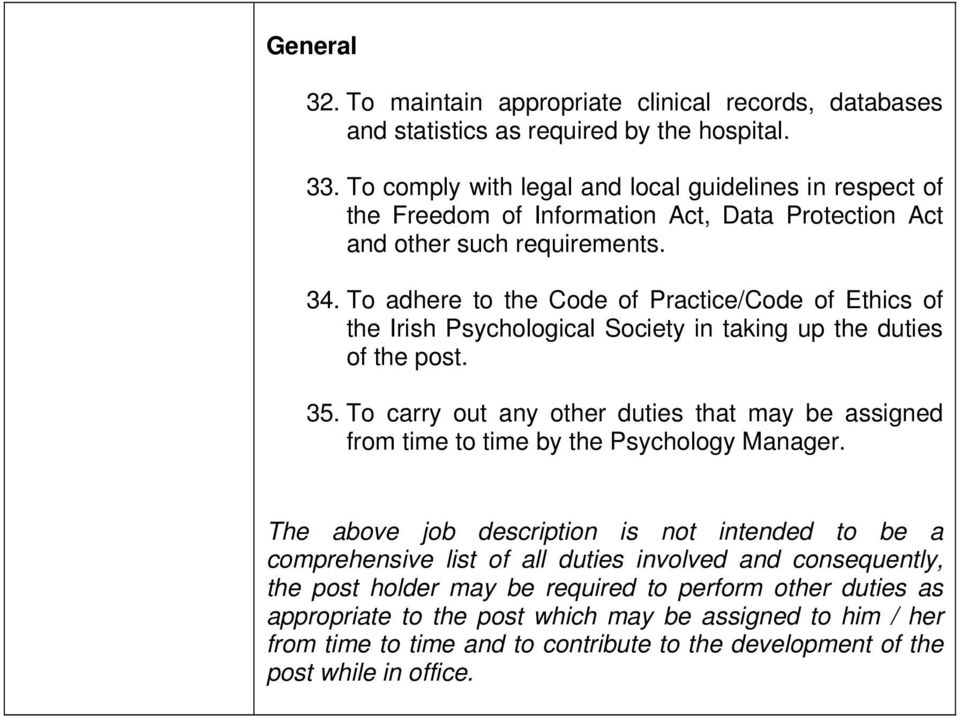 To adhere to the Code of Practice/Code of Ethics of the Irish Psychological Society in taking up the duties of the post. 35.
