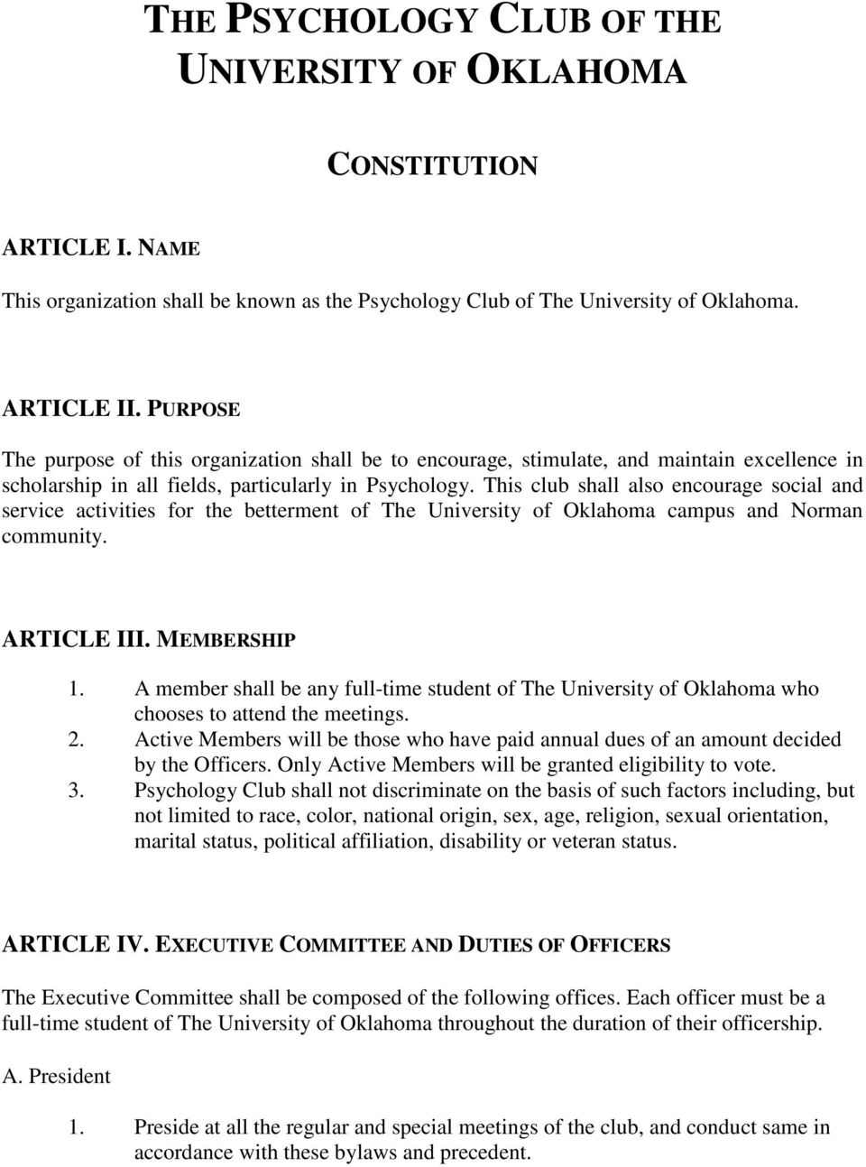 This club shall also encourage social and service activities for the betterment of The University of Oklahoma campus and Norman community. ARTICLE III. MEMBERSHIP 1.