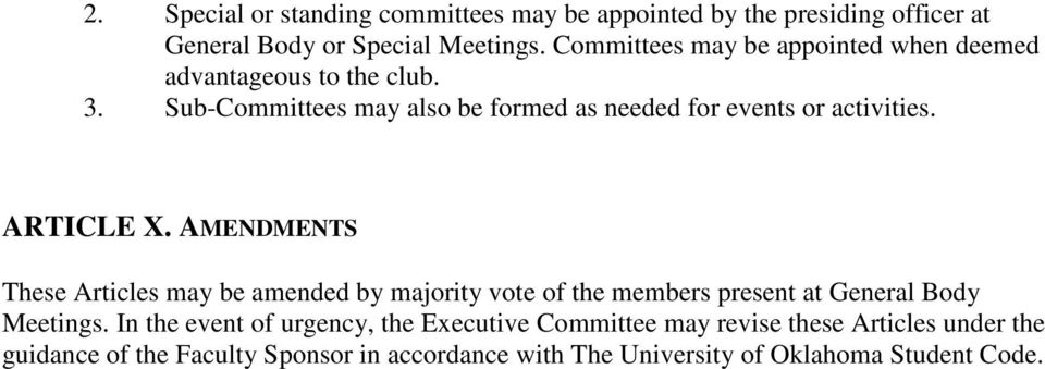 Sub-Committees may also be formed as needed for events or activities. ARTICLE X.