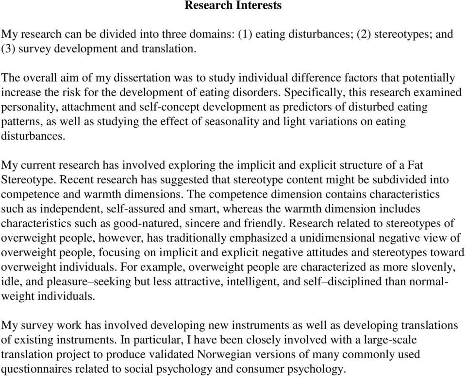 Specifically, this research examined personality, attachment and self-concept development as predictors of disturbed eating patterns, as well as studying the effect of seasonality and light