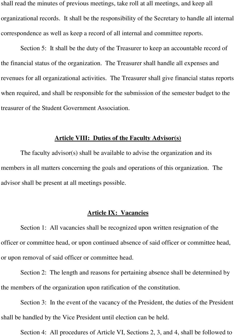 Section 5: It shall be the duty of the Treasurer to keep an accountable record of the financial status of the organization.