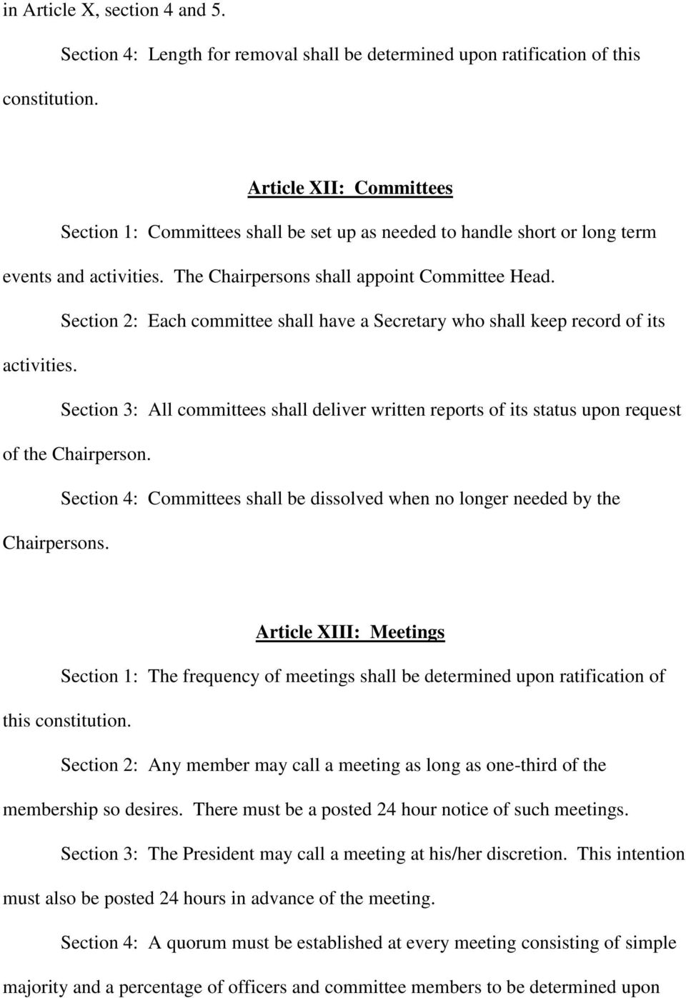 The Chairpersons shall appoint Committee Head. Section 2: Each committee shall have a Secretary who shall keep record of its activities.