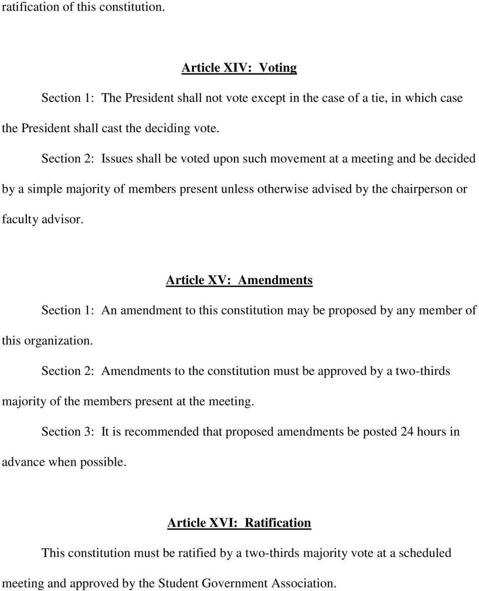 Article XV: Amendments Section 1: An amendment to this constitution may be proposed by any member of this organization.