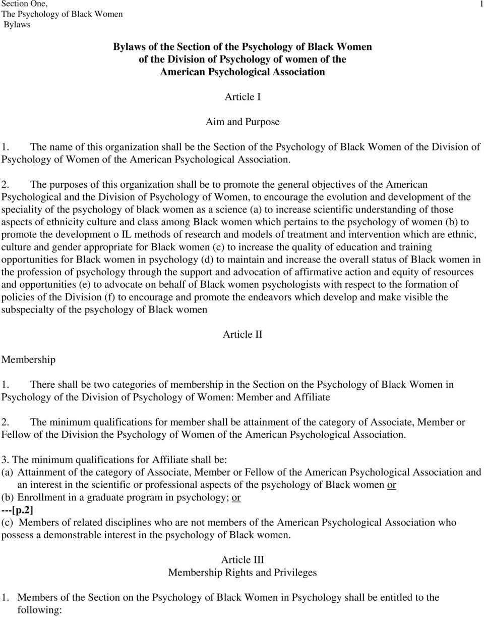 The purposes of this organization shall be to promote the general objectives of the American Psychological and the Division of Psychology of Women, to encourage the evolution and development of the
