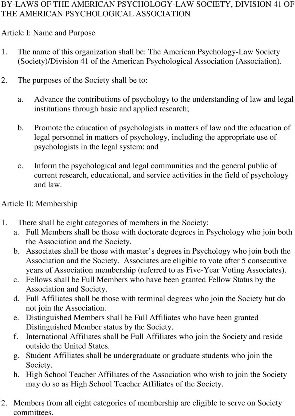 The purposes of the Society shall be to: a. Advance the contributions of psychology to the understanding of law and legal institutions through basic and applied research; b.