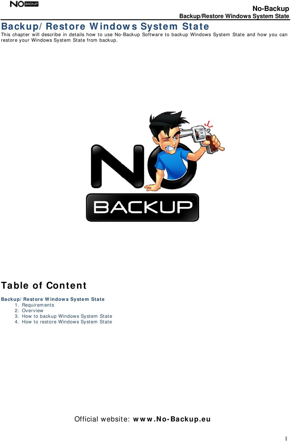 backup. Table of Content 1. Requirements 2. Overview 3.