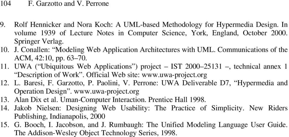UWA ( Ubiquitous Web Applications ) project IST 2000 25131, technical annex 1 Description of Work. Official Web site: www.uwa-project.org 12. L. Baresi, F. Garzotto, P. Paolini, V.
